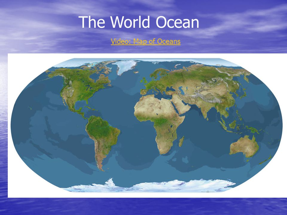 The World Ocean Video: Map of Oceans