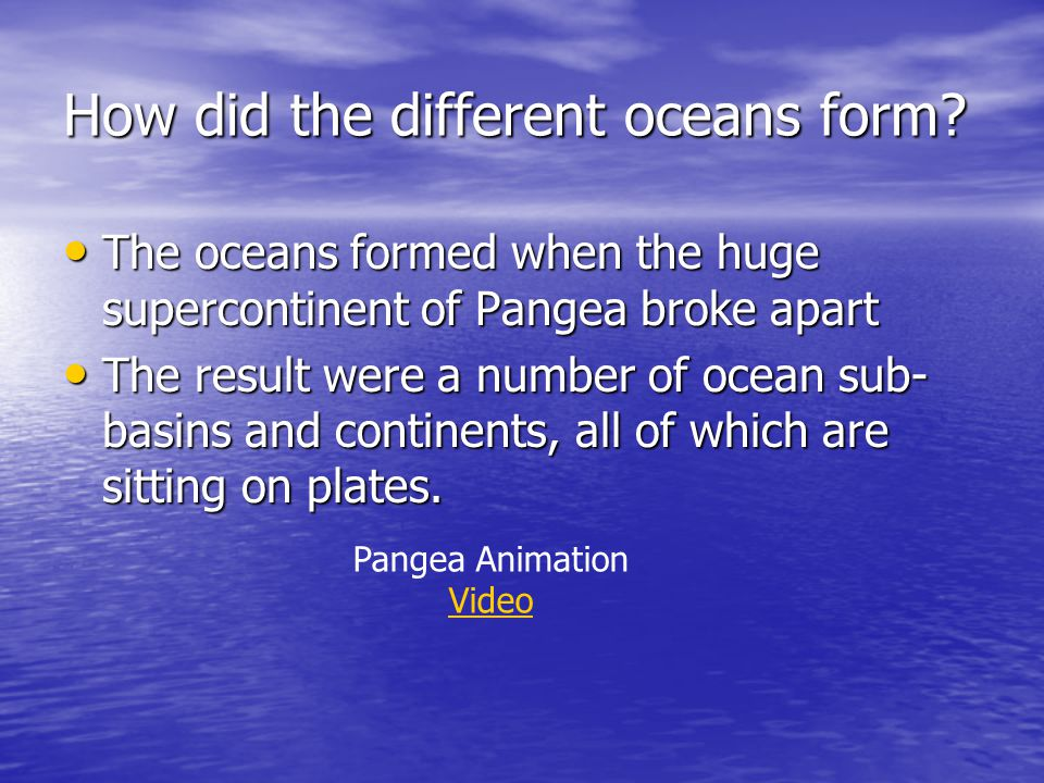 How did the different oceans form