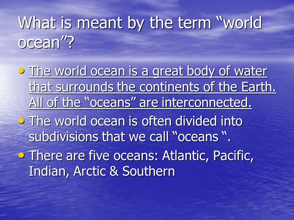 What is meant by the term world ocean