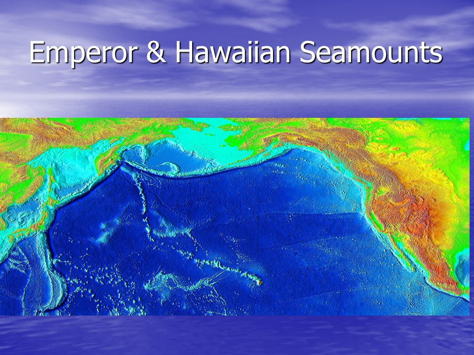 Emperor & Hawaiian Seamounts