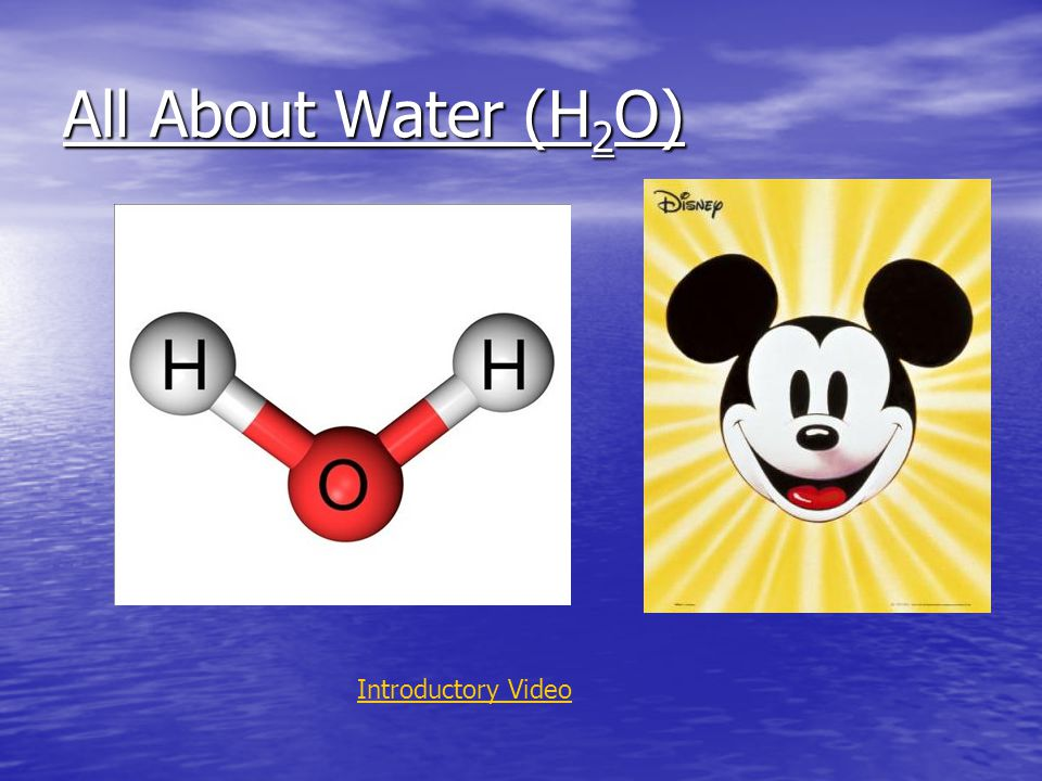 All About Water (H2O) Introductory Video