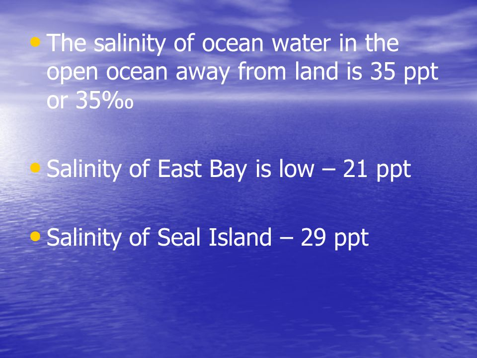 The salinity of ocean water in the open ocean away from land is 35 ppt or 35‰