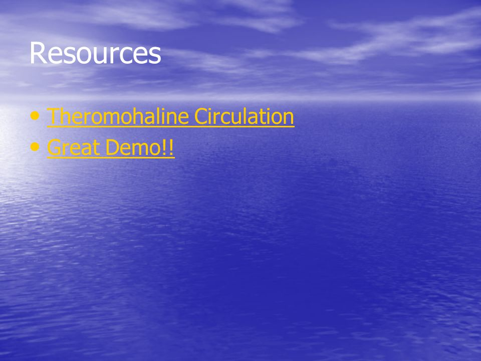 Resources Theromohaline Circulation Great Demo!!