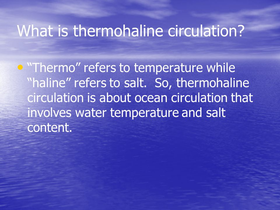 What is thermohaline circulation