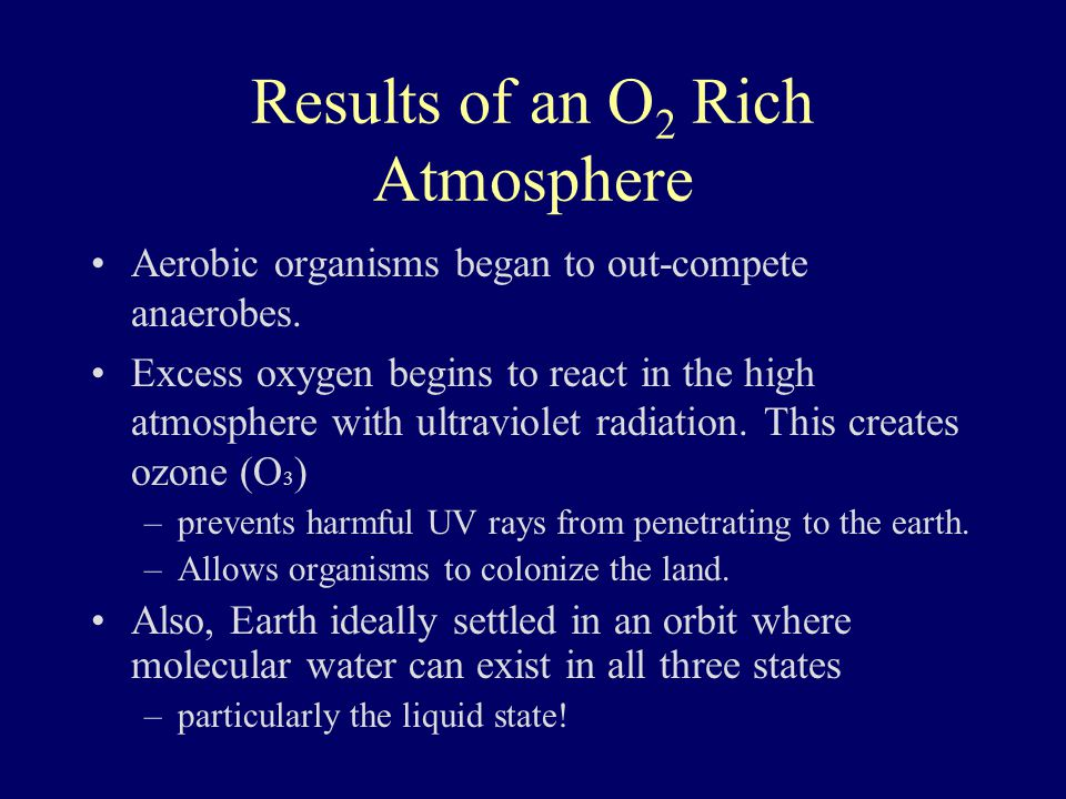 Results of an O2 Rich Atmosphere