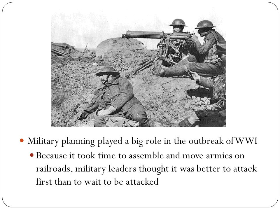 Military planning played a big role in the outbreak of WWI