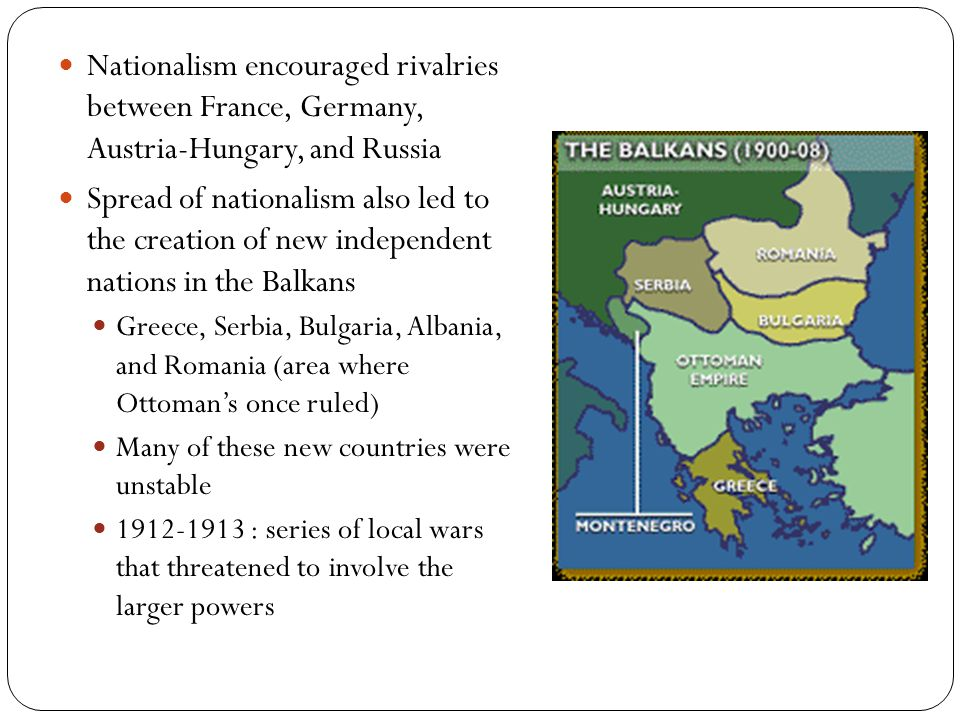 Nationalism encouraged rivalries between France, Germany, Austria-Hungary, and Russia