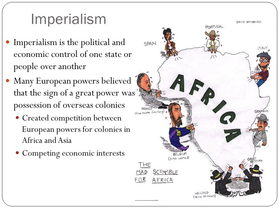 Imperialism Imperialism is the political and economic control of one state or people over another.