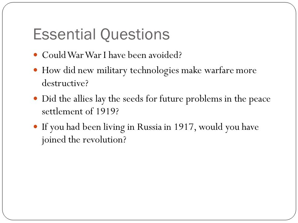 Essential Questions Could War War I have been avoided