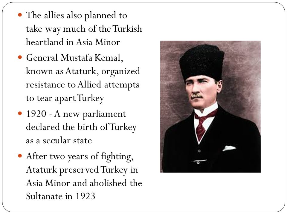 The allies also planned to take way much of the Turkish heartland in Asia Minor