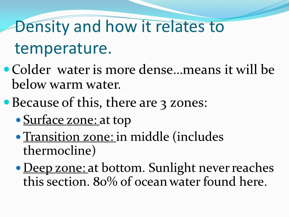 Density and how it relates to temperature.