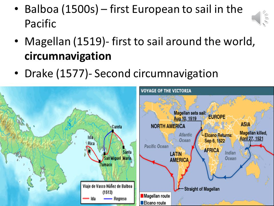Balboa (1500s) – first European to sail in the Pacific