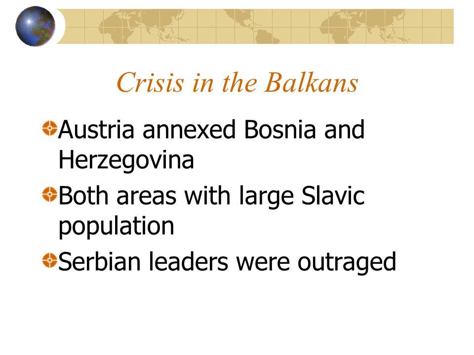 Crisis in the Balkans Austria annexed Bosnia and Herzegovina