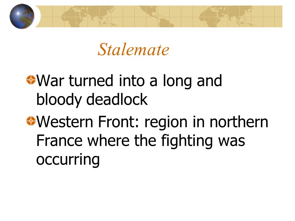 Stalemate War turned into a long and bloody deadlock