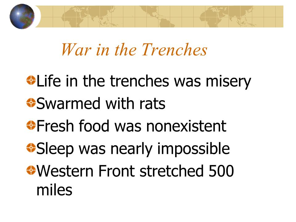 War in the Trenches Life in the trenches was misery Swarmed with rats