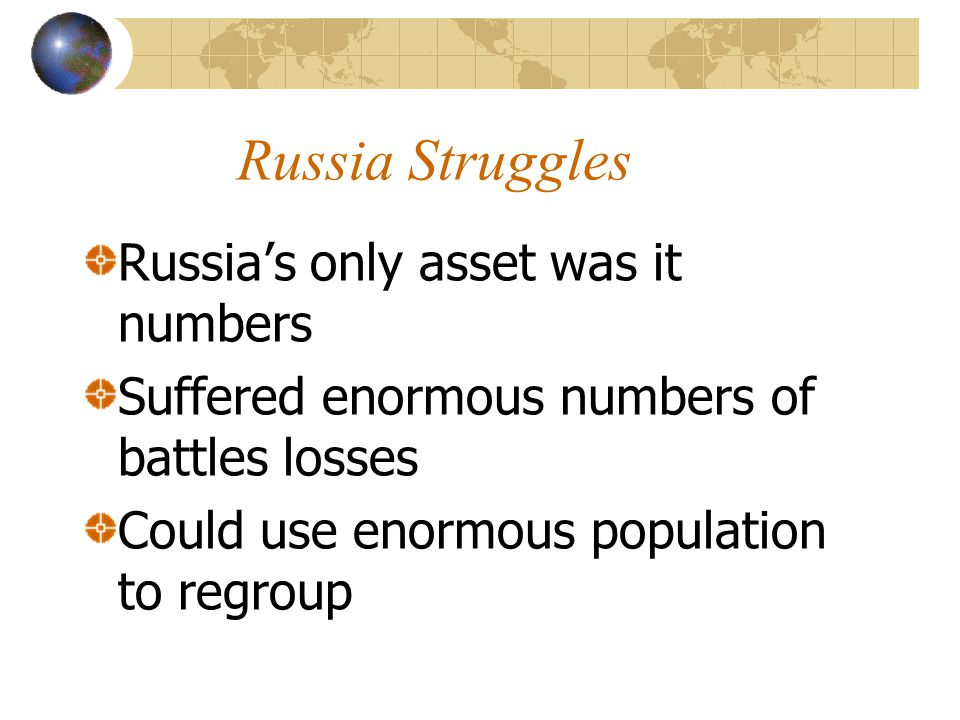 Russia Struggles Russia's only asset was it numbers