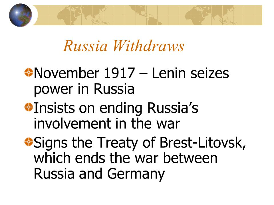 Russia Withdraws November 1917 – Lenin seizes power in Russia