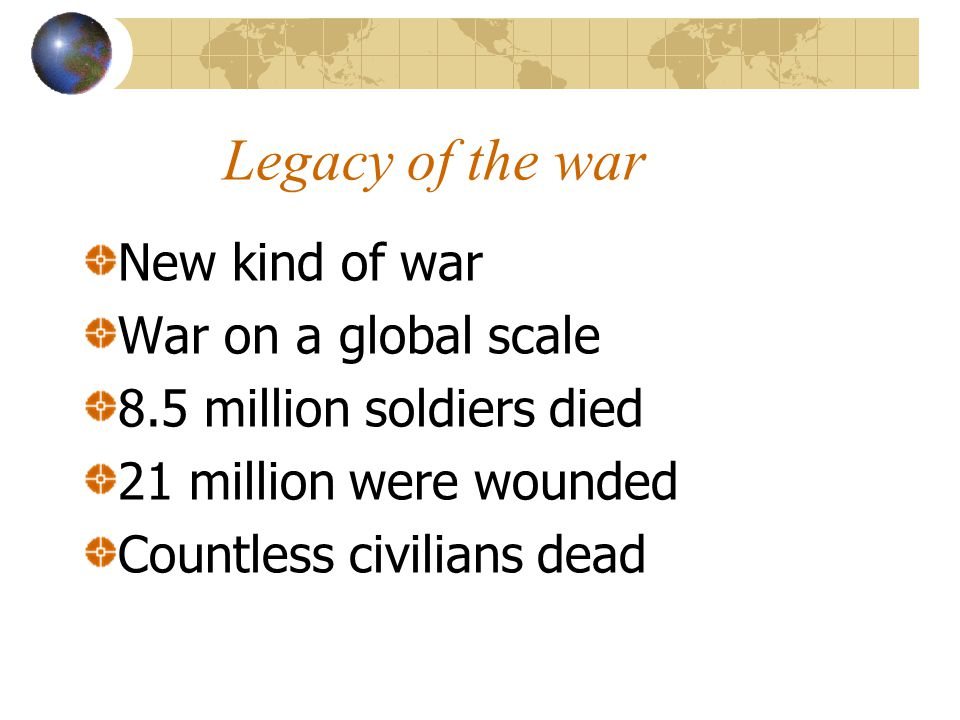 Legacy of the war New kind of war War on a global scale