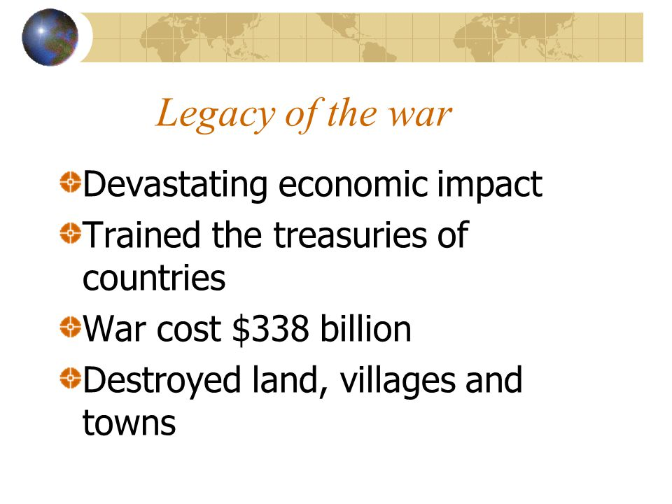 Legacy of the war Devastating economic impact