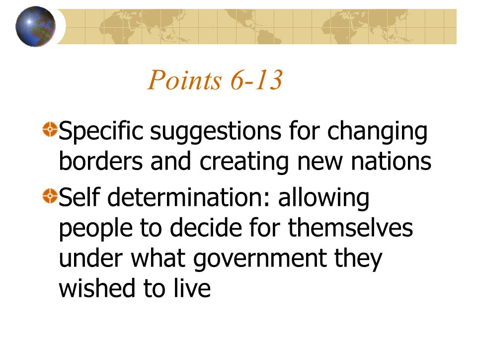 Points 6-13 Specific suggestions for changing borders and creating new nations.