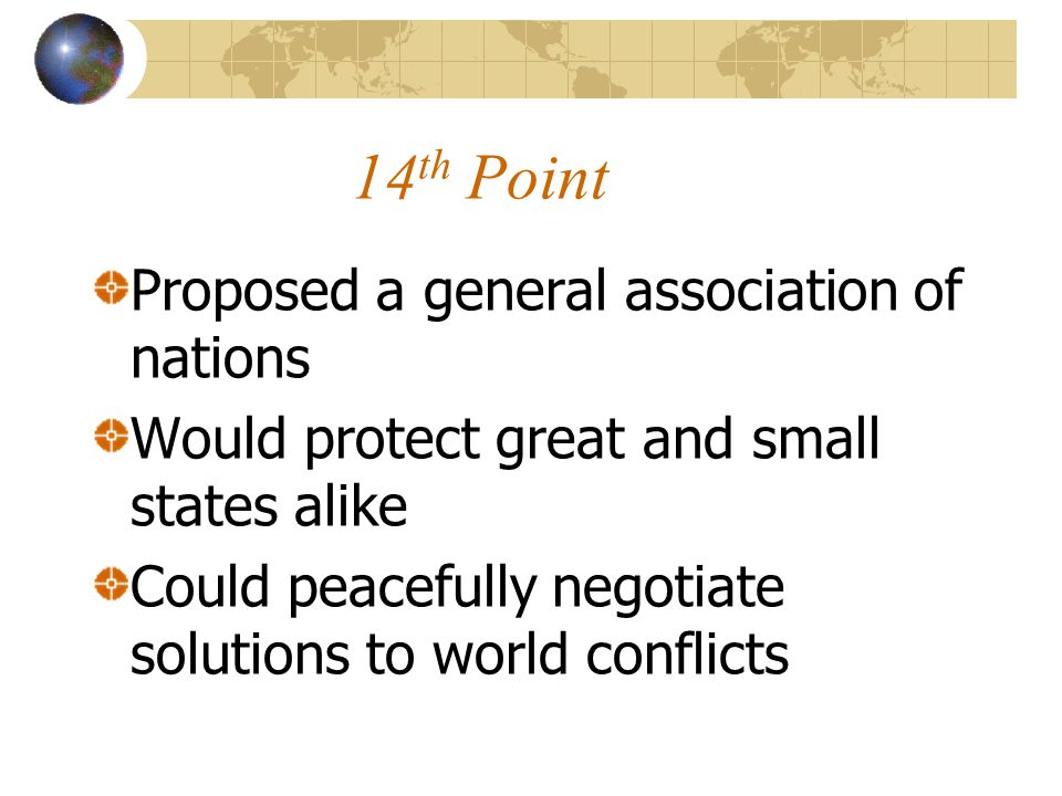 14th Point Proposed a general association of nations