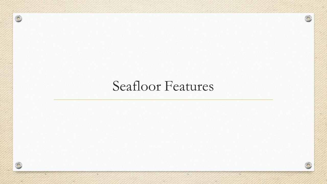 Seafloor Features