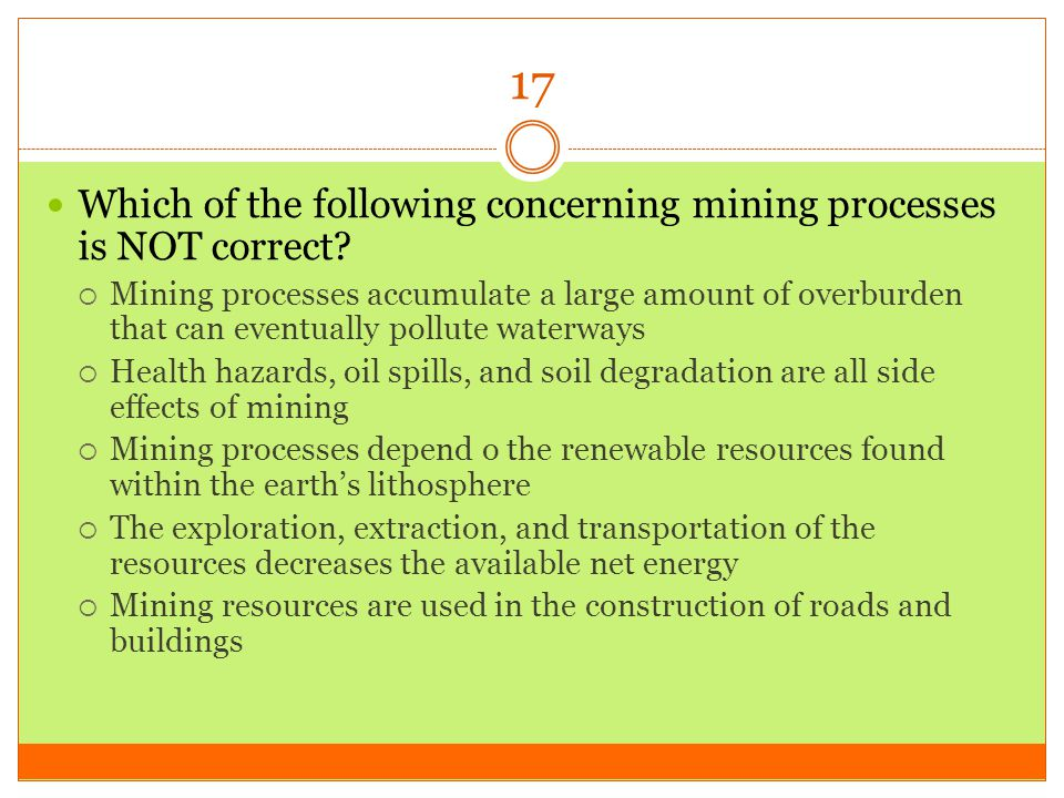 17 Which of the following concerning mining processes is NOT correct