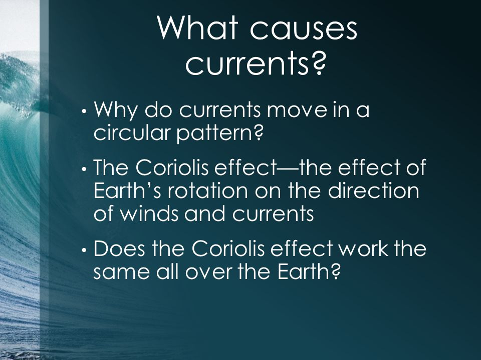 What causes currents Why do currents move in a circular pattern