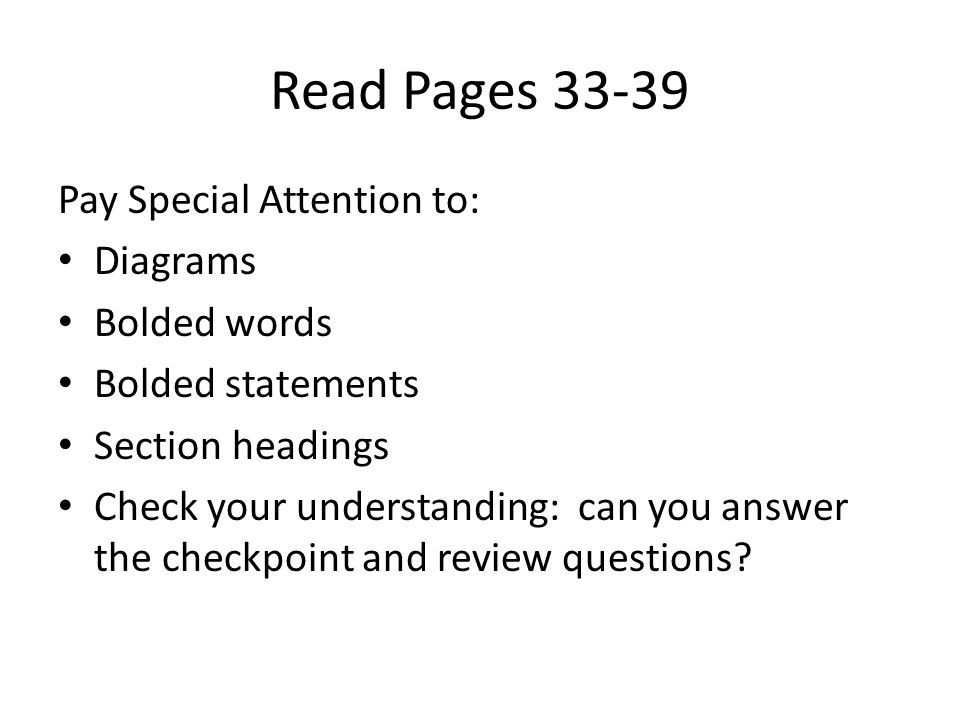 Read Pages 33-39 Pay Special Attention to: Diagrams Bolded words