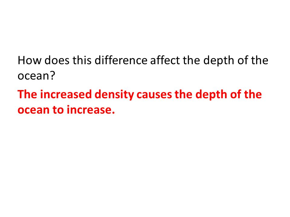 How does this difference affect the depth of the ocean
