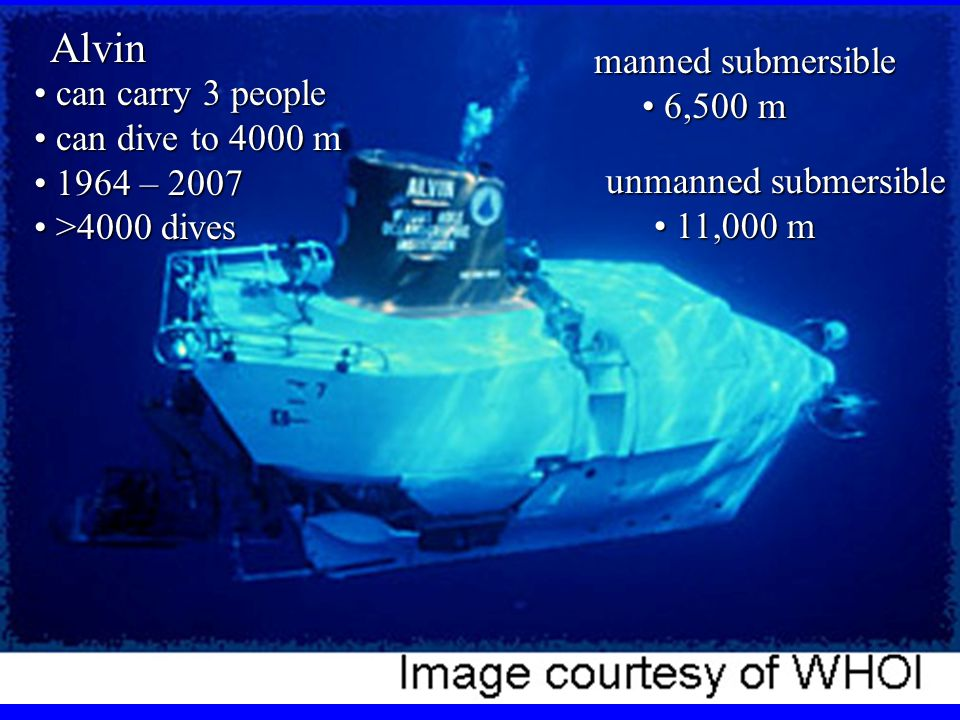 Alvin manned submersible 6,500 m can carry 3 people can dive to 4000 m