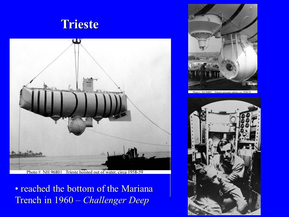Trieste reached the bottom of the Mariana Trench in 1960 – Challenger Deep