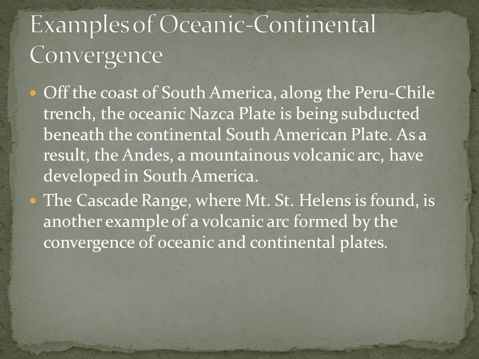 Examples of Oceanic-Continental Convergence