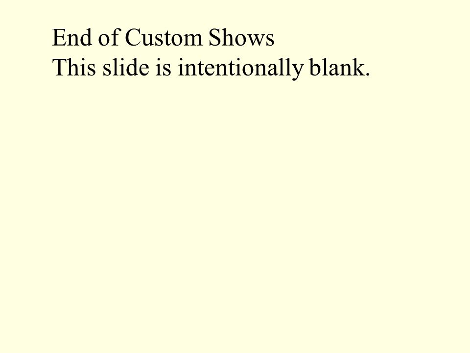 End of Custom Shows This slide is intentionally blank.