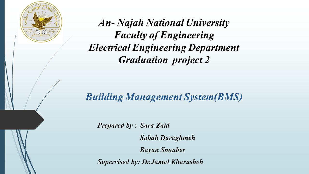 An- Najah National University Faculty of Engineering Electrical Engineering Department Graduation project 2 Building Management System(BMS)