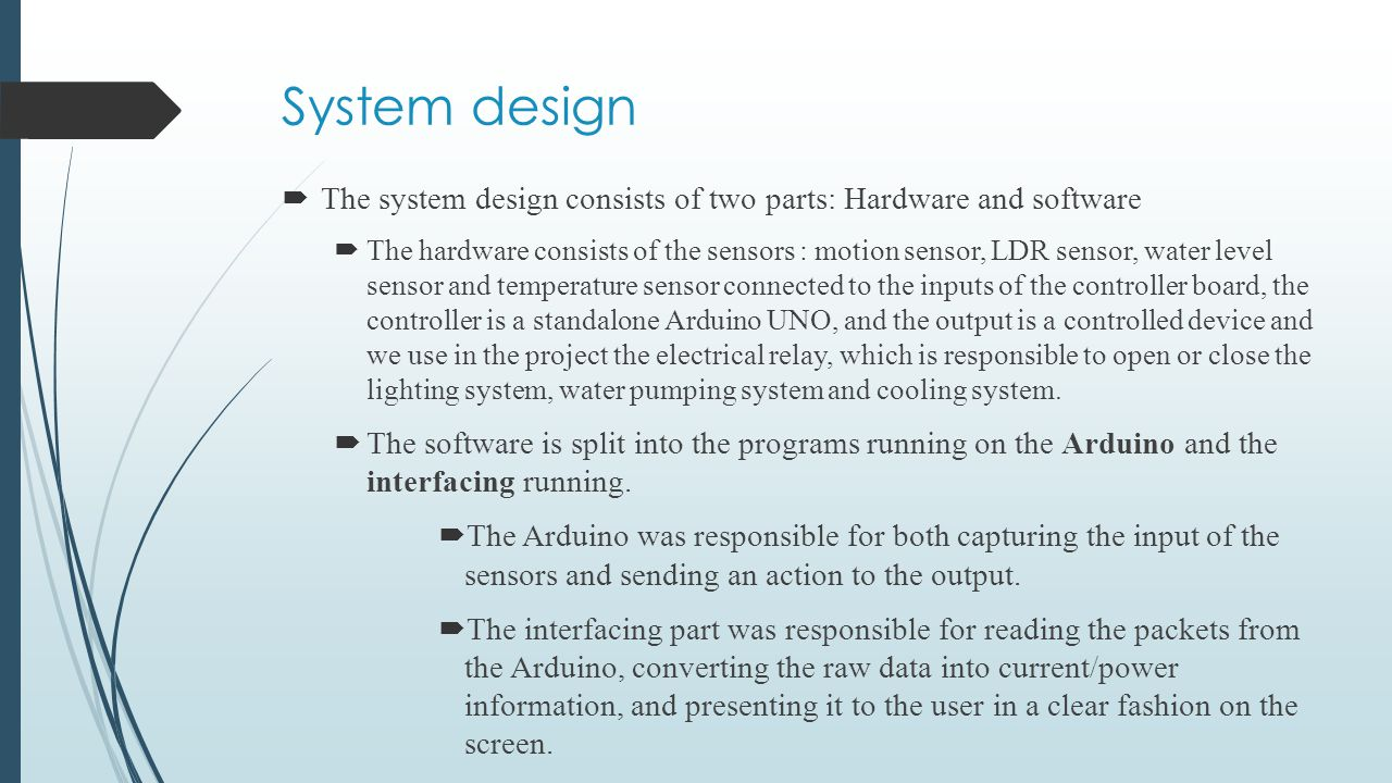 System design The system design consists of two parts: Hardware and software.