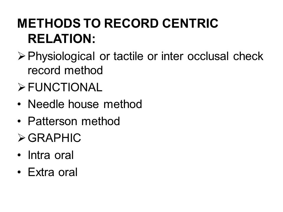 METHODS TO RECORD CENTRIC RELATION: