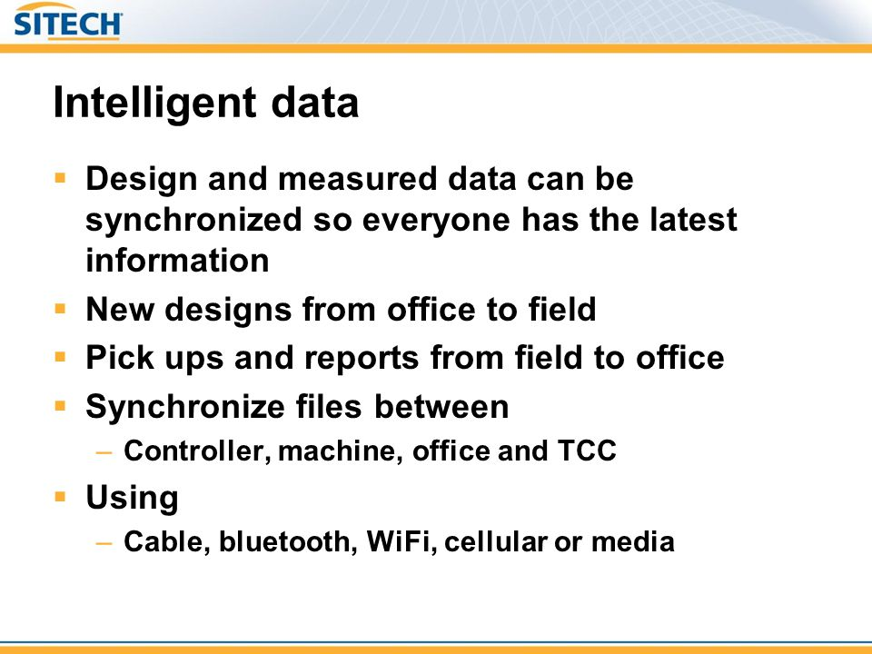 Intelligent data Design and measured data can be synchronized so everyone has the latest information.