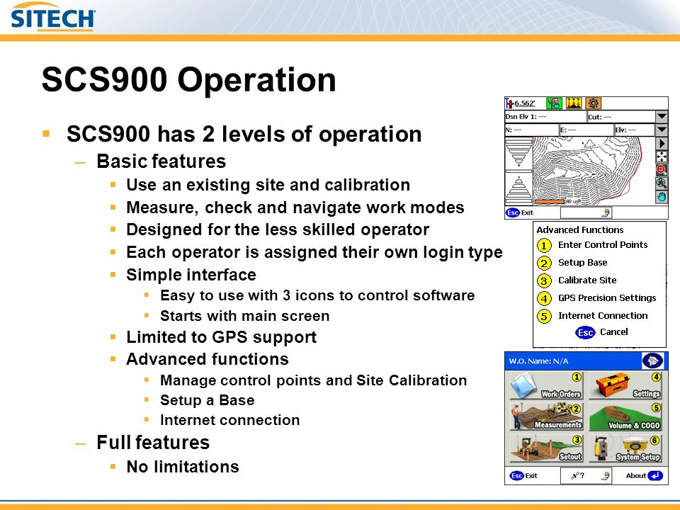 SCS900 Operation SCS900 has 2 levels of operation Basic features