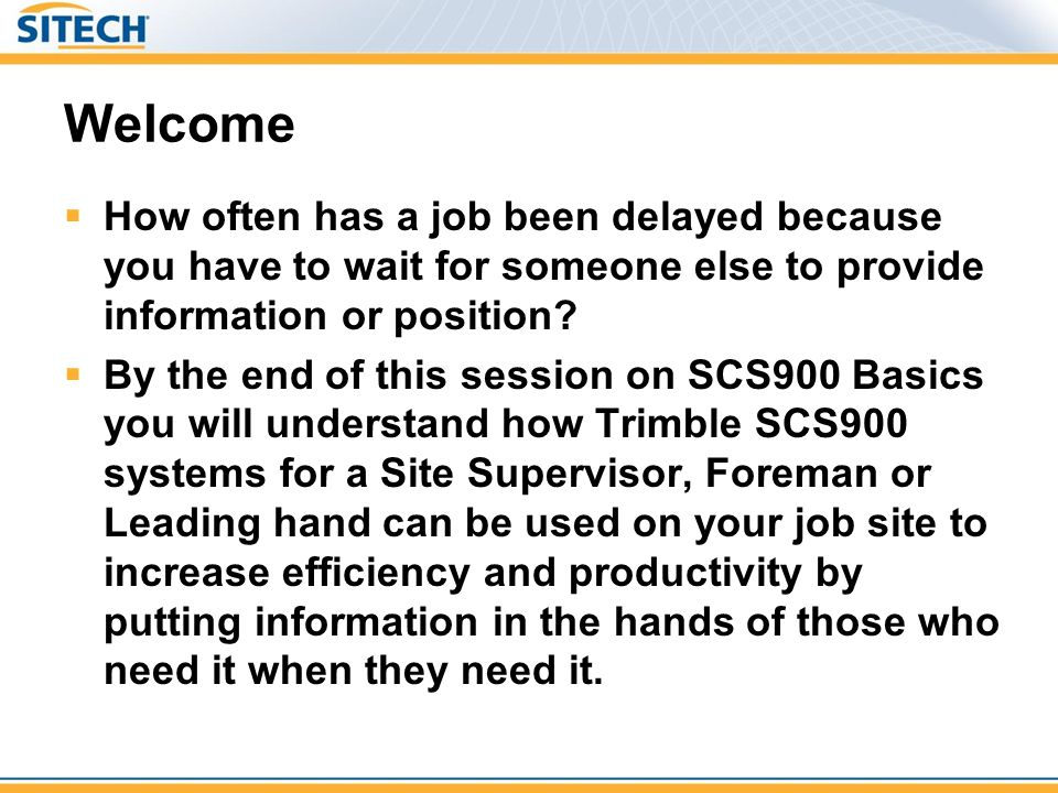 Welcome How often has a job been delayed because you have to wait for someone else to provide information or position