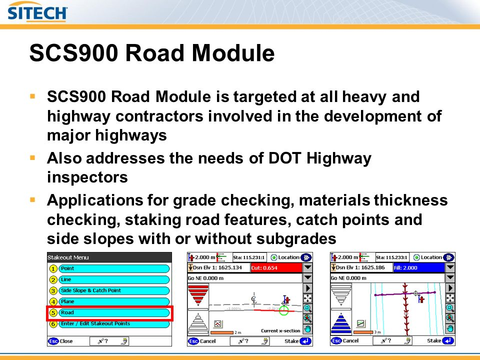 SCS900 Road Module SCS900 Road Module is targeted at all heavy and highway contractors involved in the development of major highways.