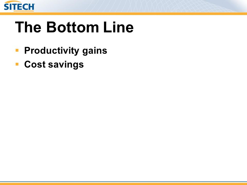 The Bottom Line Productivity gains Cost savings 29
