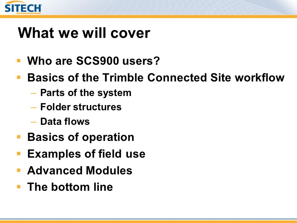 What we will cover Who are SCS900 users