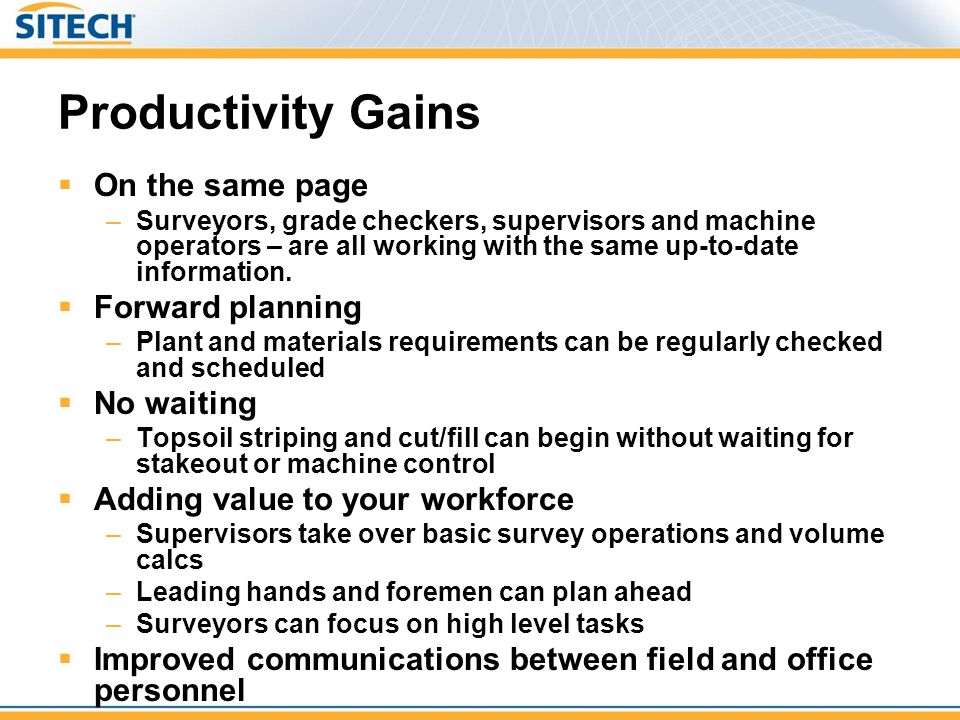 Productivity Gains On the same page Forward planning No waiting