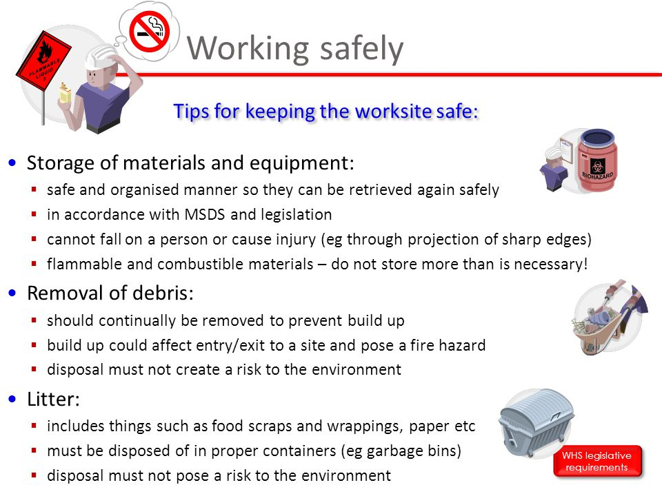Working safely Tips for keeping the worksite safe: