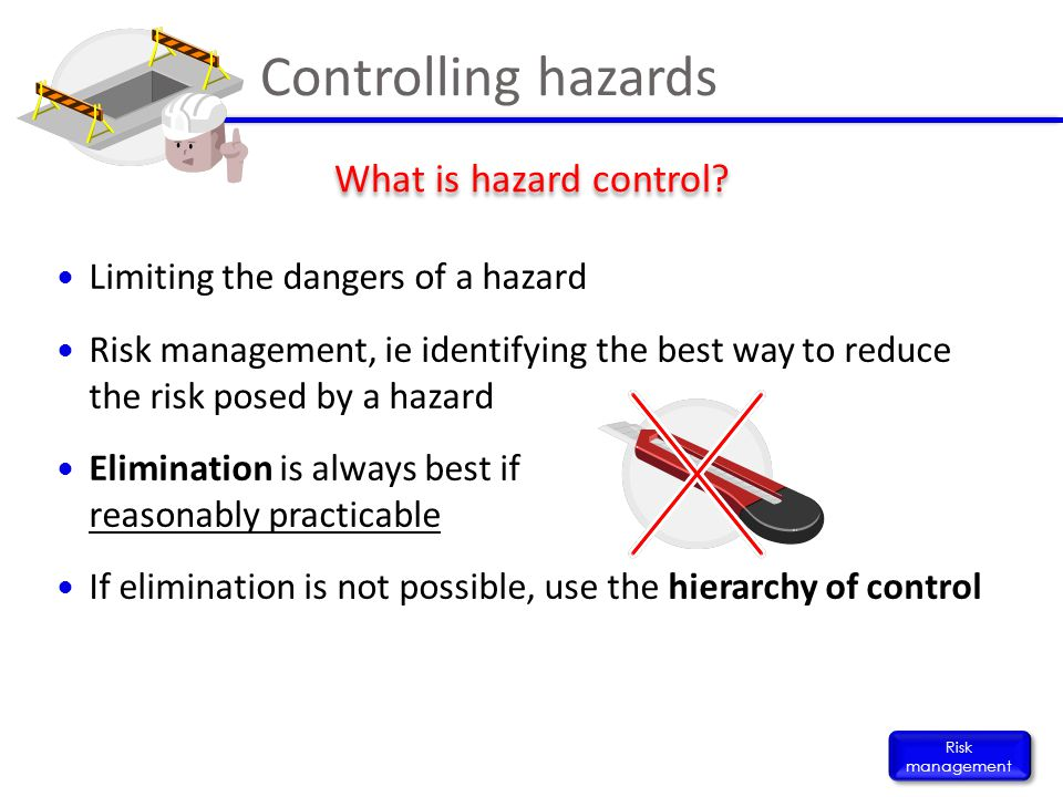 Controlling hazards What is hazard control