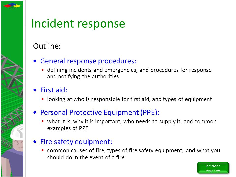 Incident response Outline: General response procedures: First aid: