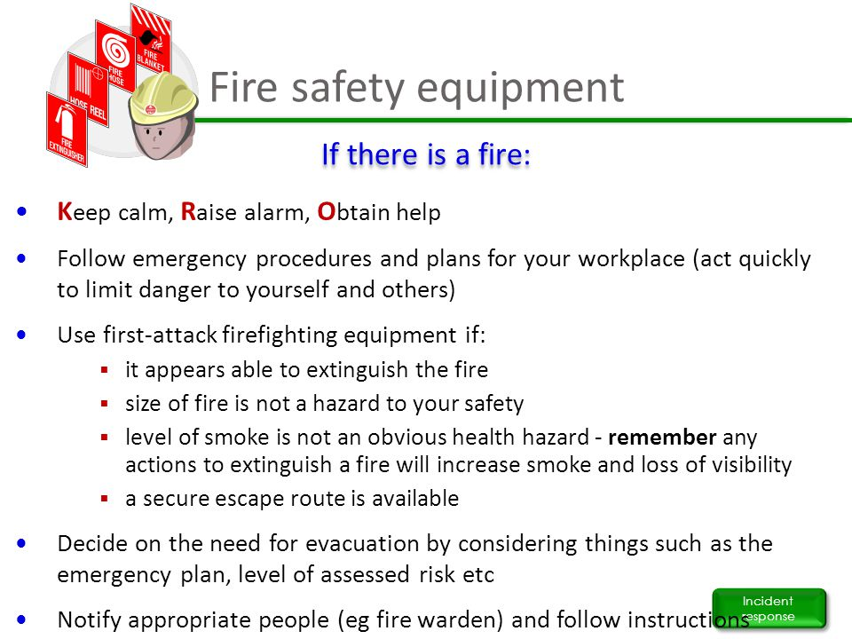 Fire safety equipment If there is a fire: