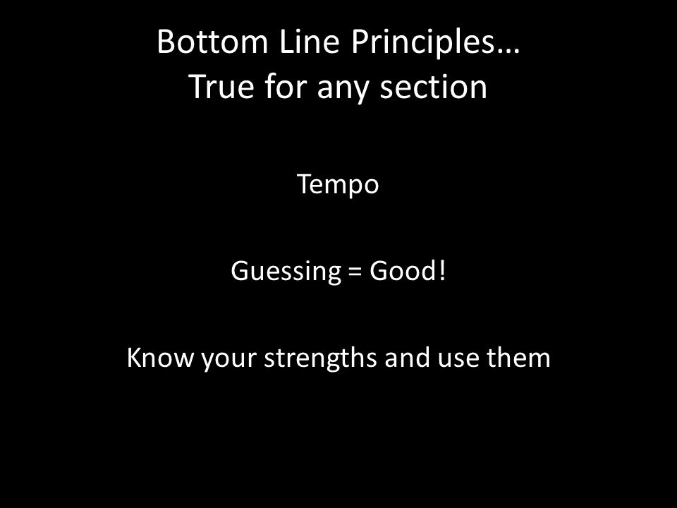 Bottom Line Principles… True for any section