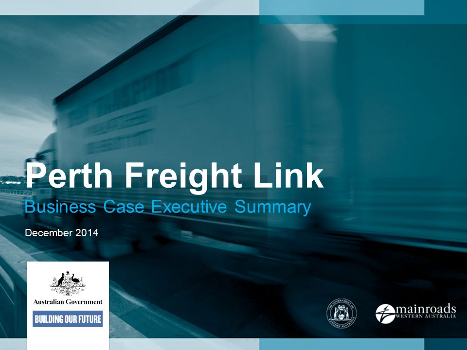 Perth Freight Link Business Case Executive Summary December 2014